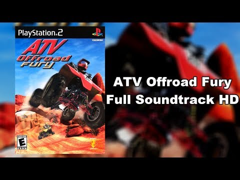 ATV Offroad Fury - Full Soundtrack HD