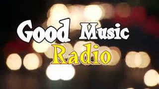 Listen To Good Music Radio Classic Rock Internet Radio Station #goodmusicradio #radio