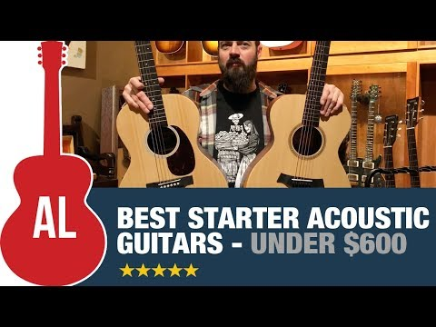 Best Starter Acoustic Guitars under $600!