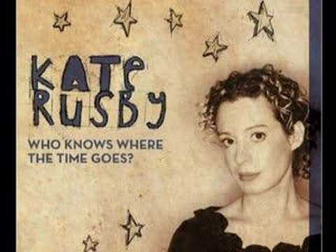 Kate Rusby Who Knows Where The Time Goes