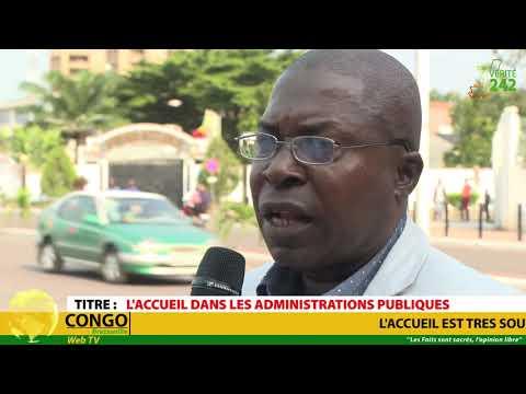VÉRITÉ 242 CONGO Brazzaville,  L'accueil dans les administrations publiques