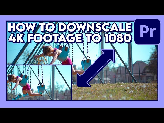 How to Downscale 4K Footage to 1080p (Tutorial) / Adobe Premiere Pro