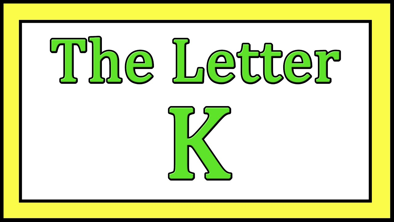 The Letter K Songs - ABC Songs - Toddler Baby Preschool - Learn the ...