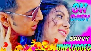 Oh Baby Unplugged Song গাইলেন Savvy | Hoichoi Unlimited | Dev | Puja | Koushani | Bengali Song 2018
