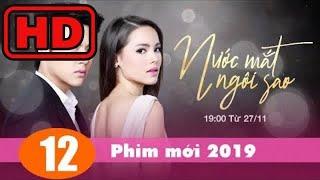 Nước Mắt Ngôi Sao Tập 12 - FULL | Trực tiếp HTV2 - Phim Thái Lan Lồng Tiếng hay nhất 2019