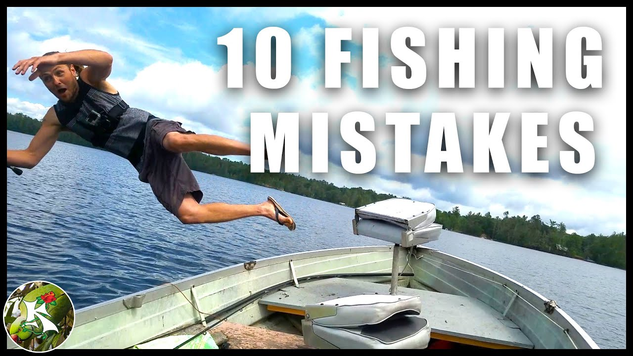 10 Common Fishing Mistakes to AVOID!