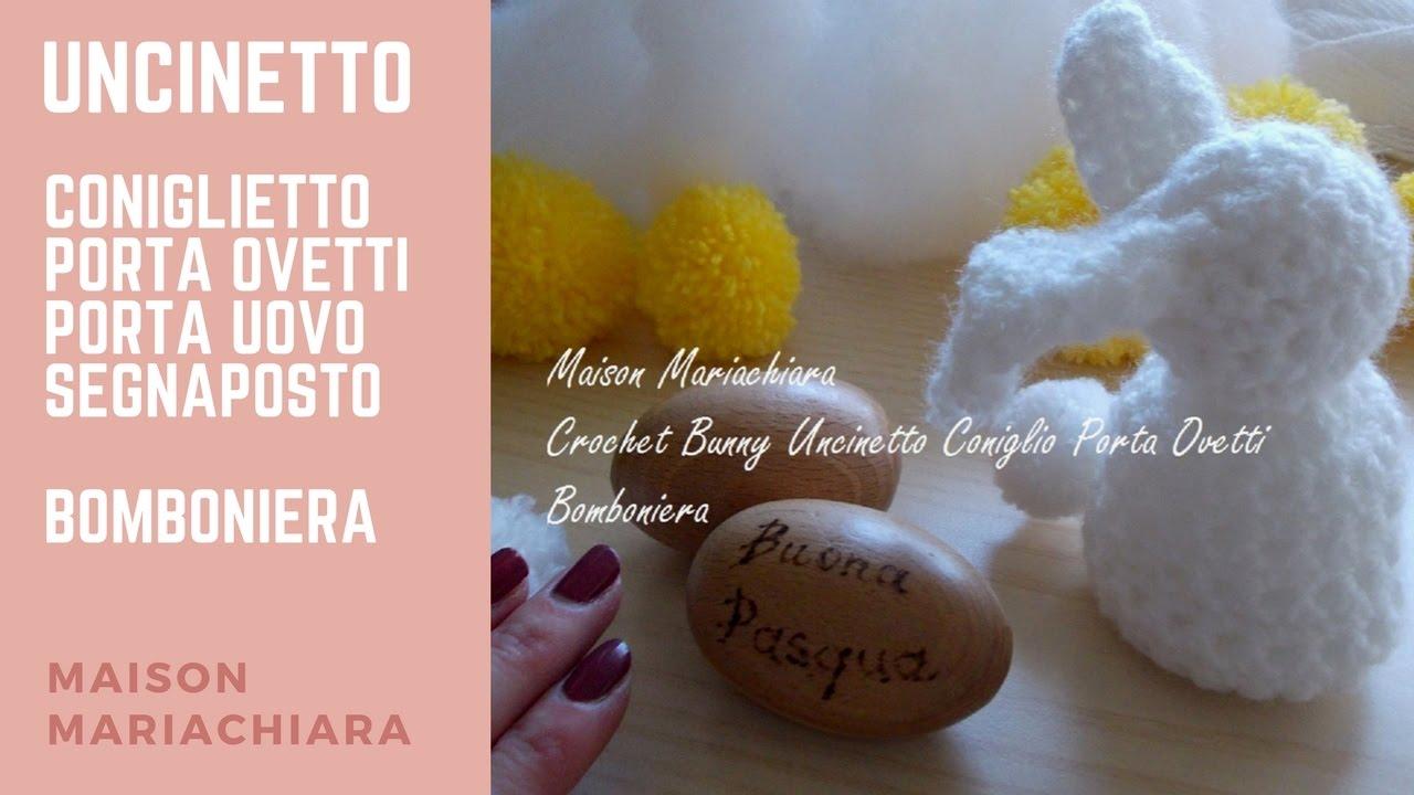 Uncinetto Coniglietto Di Pasqua Bomboniera How To Crochet A