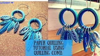 HOW TO : BLUE SHADED QUILLING EARRINGS USING QUILLING COMB/COMB/QUILLED COMB.