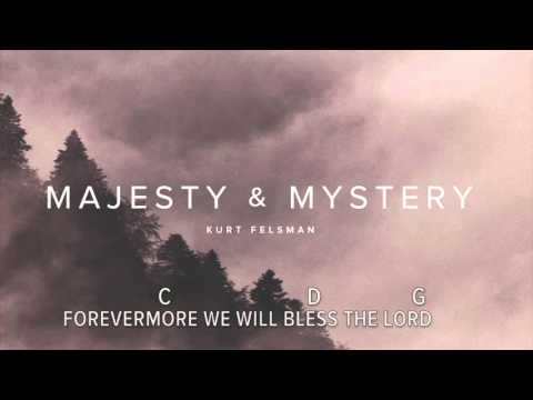 Come Bless The Lord - Lyrics and Chords Video