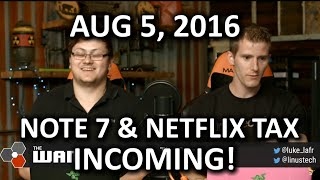 The WAN Show - Galaxy Note 7 & Titan XP!! - August 5th, 2016