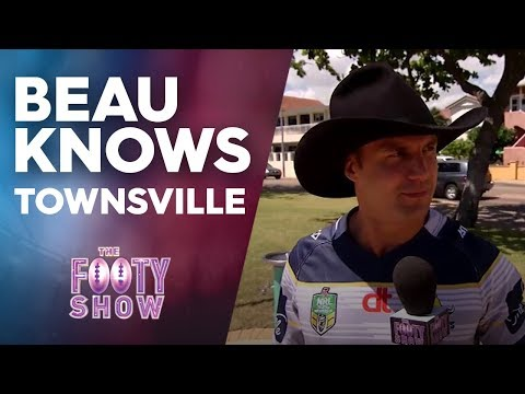 Beau Knows Townsville | NRL Footy Show