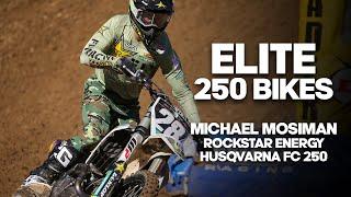 ELITE 250 BIKES: Michael Mosiman's FC 250
