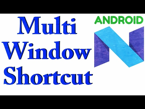 Multi Window Shortcuts On Android Nougat | Screens Multi Window Manager 😎
