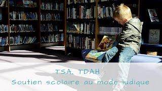 TSA, TDAH : SOUTIEN SCOLAIRE AU MODE LUDIQUE