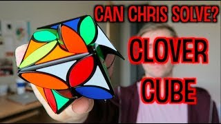 Can Chris Solve?: Clover Cube