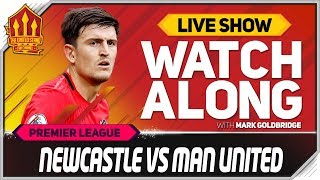 NEWCASTLE vs MANCHESTER UNITED With Mark Goldbridge LIVE