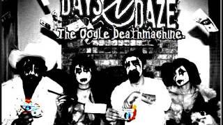 Days N Daze The Oogle Deathmachine 2013 MP3