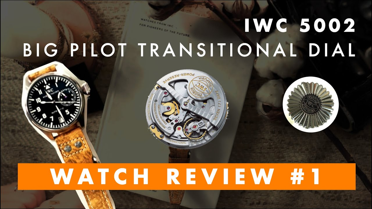 WatchTheTalk #1 | Watch Review IWC 5002 BIG PILOT TRANSITIONAL DIAL