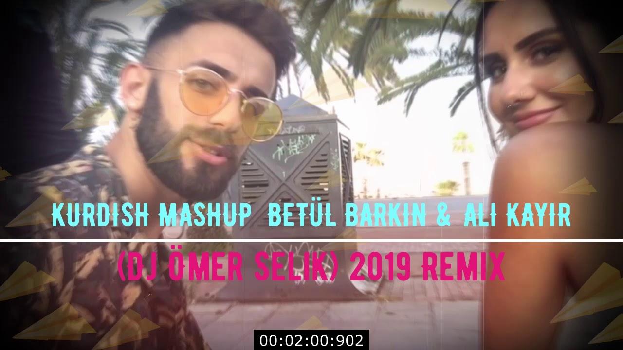 KURDISH MASHUP  BETÜL BARKIN & ALI KAYIR (Dj Ömer Selik) 2019 Remix