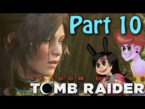Shadow of the Tomb Raider Gameplay Part 10 (2 Girls 1 let's Play)
