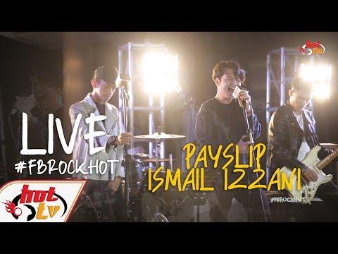 (LIVE FULL) - PAYSLIP X ISMAIL IZZANI : FB ROCK HOT