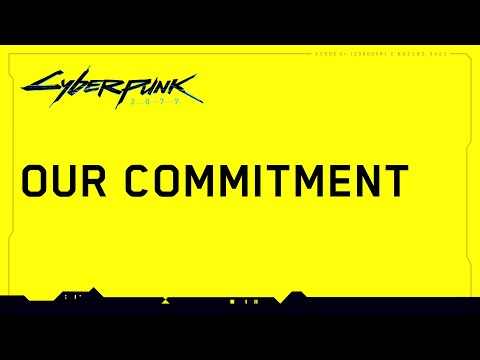 Cyberpunk 2077 ? Our Commitment to Quality
