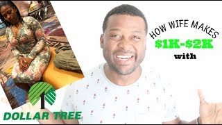 How My Wife Makes $1000-$2000 With Dollar Tree