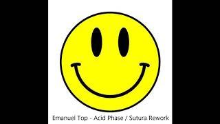 Emmanuel Top - Acid Phase :: SUTURA Rework