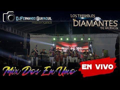 Mix Dos En Uno Los Diamantes De Valencia Video En Vivo HD