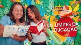 Os limites da educação 🍌 banana-papaia #9