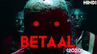 BETAAL (2020) Explained with  @Haunting Tube  |  Indian Betaal Origins