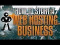 How To Start A Web Hosting Business In 2018