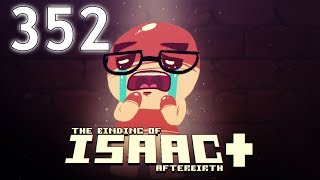 The Binding Of Isaac: AFTERBIRTH+ - Northernlion Plays - Episode 352 [Imbibe]