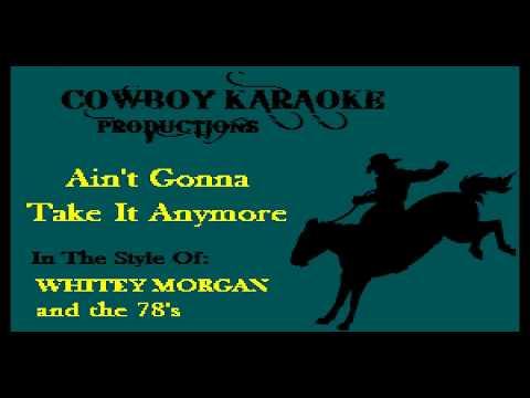 Whitey Morgan - Ain't Gonna Take It Anymore (Karaoke)