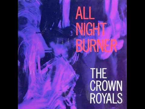THE CROWN ROYALS - All Night Burner - FULL ALBUM