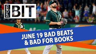 Bad Beats & Bad for Books Recap   Sports BIT   Wednesday, June 20
