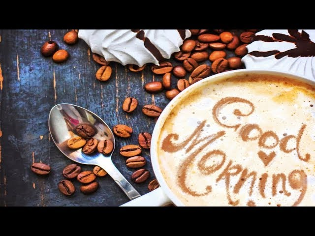 Morning Coffee Music For Your Morning Coffee 2 Hours Of Morning Coffee Music Playlist