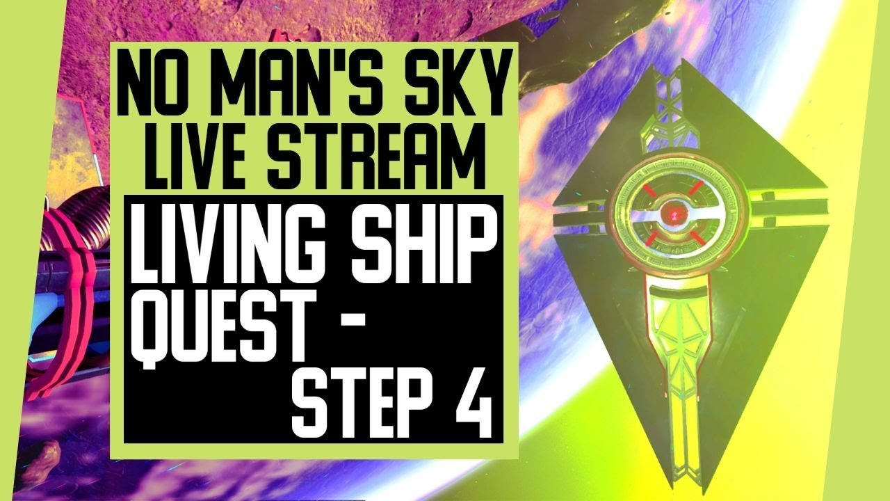No Man's Sky LIVE|Living Ship Quest|PART 4|Growing Singularity|NMS 2.55