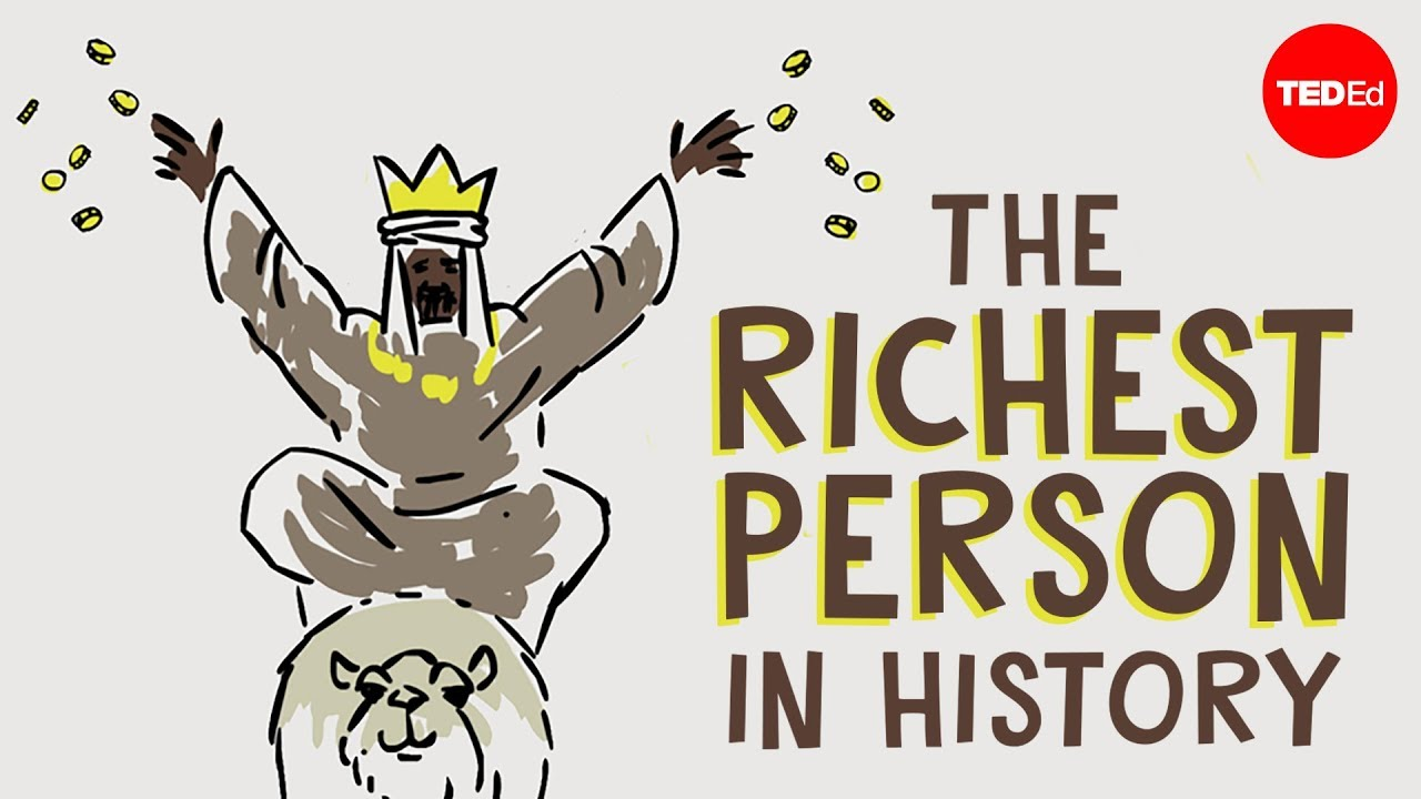 Mansa Musa, one of the wealthiest people who ever lived – Jessica Smith