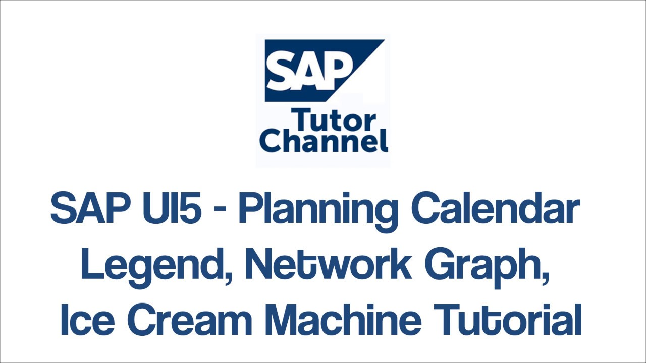 SAP UI5 - Planning Calendar Legend, Network Graph, Ice Cream Machine Tutorial