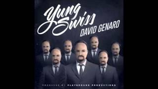 Yung Swiss - David Genaro