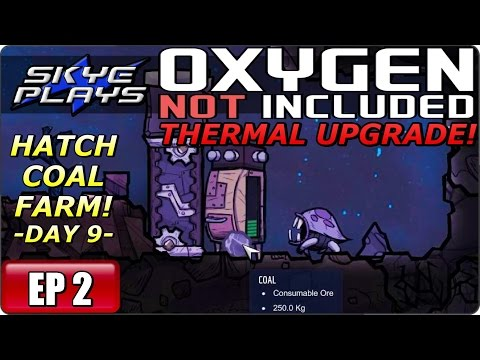 Oxygen Not Included (ONI) THERMAL UPGRADE Part 2 ► DAY 9 - HATCH COAL FARM! ◀ Gameplay/Let's Play