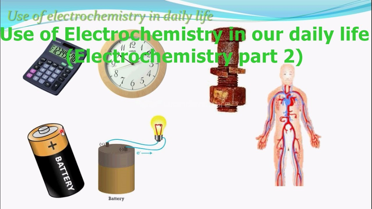 Uses of electrochemistry in our daily life for Uses of soil in daily life