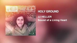 JJ Heller - Holy Ground (Official Audio Video)