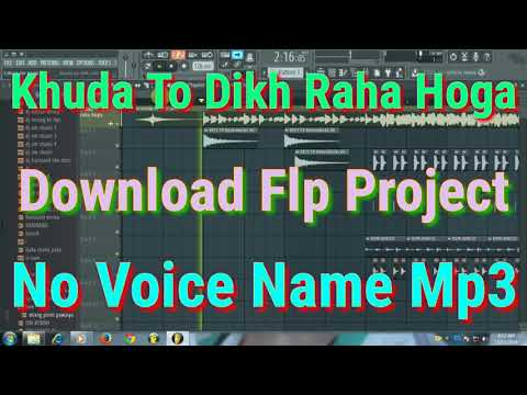 Khuda To Dikh Raha Hoga Na Dil Tujhse Juda Hoga Download Flp Project No Voice Name Mp3