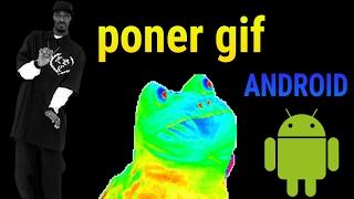 Poner gif(imagenes con movimientos) a tus videos desde android !!