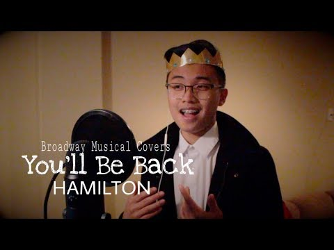 You'll Be Back - Hamilton (A Broadway Musical Cover)