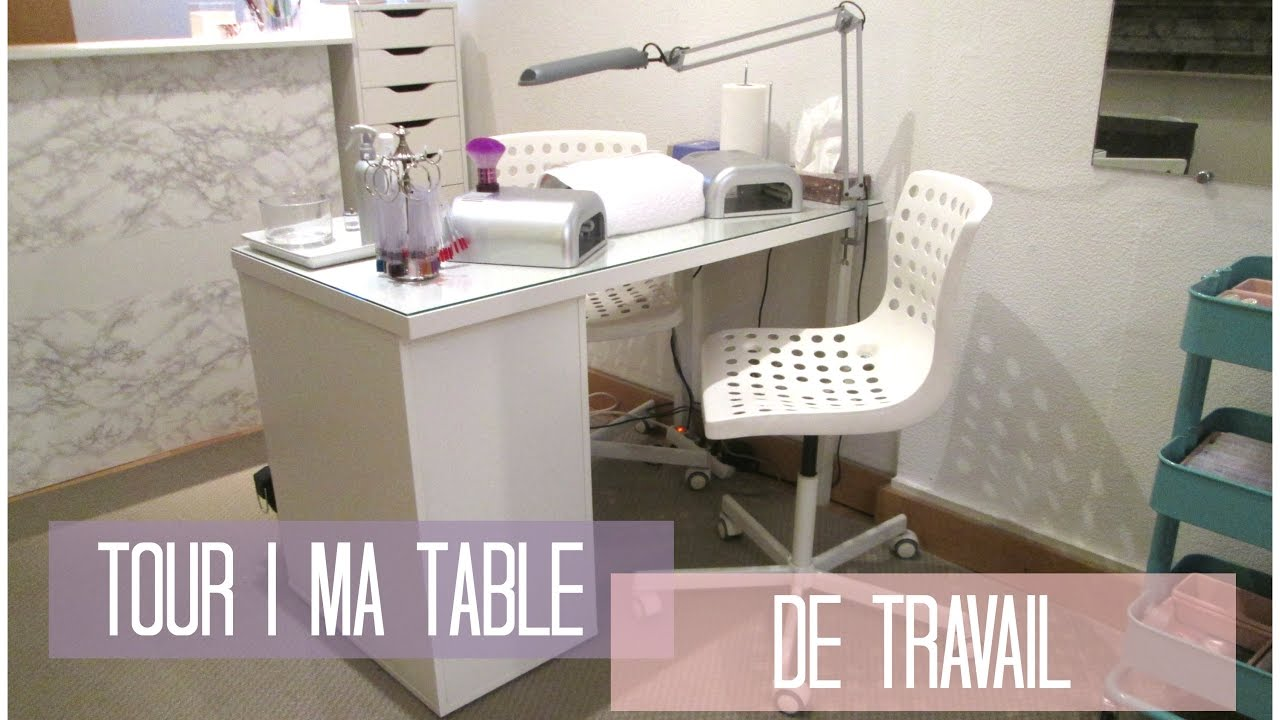 Room Tour Ma Table De Travail Pour Faux Ongles 2017 Melissa Easy Nails