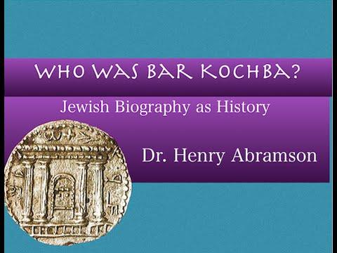 who-was-bar-kochba?-jewish-biography-as-history-dr.-henry-abramson