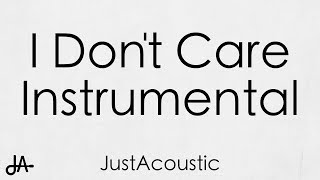 I Don't Care - Ed Sheeran & Justin Bieber (Acoustic Instrumental)